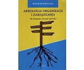 Szczegóły książki AKSJOLOGIA ORGANIZACJI I ZARZĄDZANIA