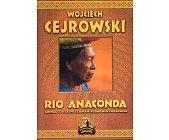 Szczegóły książki RIO ANACONDA. GRINGO I OSTATNI SZAMAN PLEMIENIA CARAPANA