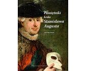 Szczegóły książki PAMIĘTNIKI KRÓLA STANISŁAWA AUGUSTA - ANTOLOGIA