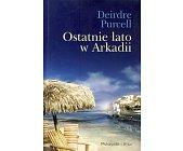 Szczegóły książki OSTATNIE LATO W ARKADII