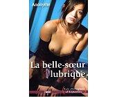 Szczegóły książki LA BELLE - SOEUR LUBRIQUE