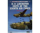 Szczegóły książki B-24 LIBERATOR UNITS OF THE EIGHTH AIR FORCE (OSPREY COMBAT AIRCRAFT 15)
