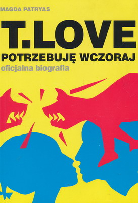 T.LOVE - POTRZEBUJĘ WCZORAJ