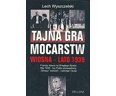 Szczegóły książki TAJNA GRA MOCARSTW. WIOSNA - LATO 1939