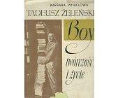 Szczegóły książki TADEUSZ ŻELEŃSKI - BOY - TWÓRCZOŚĆ I ŻYCIE