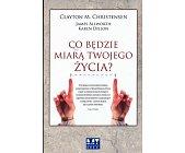 Szczegóły książki CO BĘDZIE MIARĄ TWOJEGO ŻYCIA?