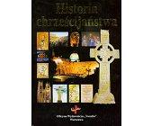 Szczegóły książki HISTORIA CHRZEŚCIJAŃSTWA