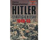 Szczegóły książki HITLER - STRATEGIA KLĘSKI 1940 - 45