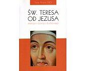 Szczegóły książki ŚW. TERESA OD JEZUSA. MISTRZYNI ROZWOJU DUCHOWEGO