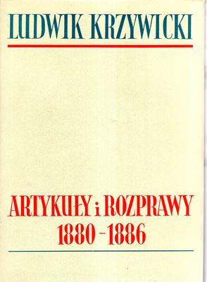 ARTYKUŁY I ROZPRAWY 1880 - 1886