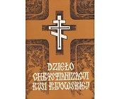 Szczegóły książki DZIEŁO CHRYSTIANIZACJI RUSI KIJOWSKIEJ