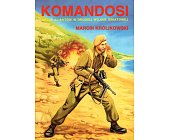 Szczegóły książki KOMANDOSI. AKCJE ALIANTÓW W DRUGIEJ WOJNIE ŚWIATOWEJ