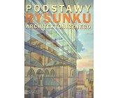 Szczegóły książki PODSTAWY RYSUNKU ARCHITEKTONICZNEGO