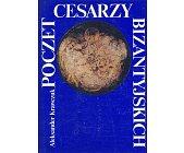 Szczegóły książki POCZET CESARZY BIZANTYJSKICH