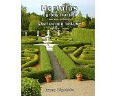 Szczegóły książki HORTULUS- OGRODY MARZEŃ. MARZENIE SPEŁNIONE