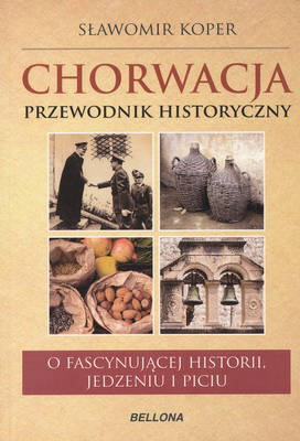 CHORWACJA. PRZEWODNIK HISTORYCZNY