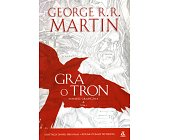 Szczegóły książki GRA O TRON - POWIEŚĆ GRAFICZNA - TOM 1
