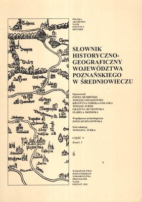SŁOWNIK HISTORYCZNO - GEOGRAFICZNY WOJEWÓDZTWA POZNAŃSKIEGO W ...