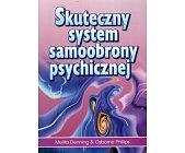 Szczegóły książki SKUTECZNY SYSTEM SAMOOBRONY PSYCHICZNEJ