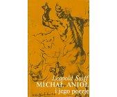 Szczegóły książki MICHAŁ ANIOŁ I JEGO POEZJE
