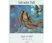 Szczegóły książki SALVADOR DALI - ŻYCIE I TWÓRCZOŚĆ