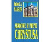Szczegóły książki ZBRODNIE W IMIENIU CHRYSTUSA