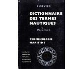 Szczegóły książki ELSEVIER DICIONNAIRE DES TERMES NAUTIQUES - 3 TOMY