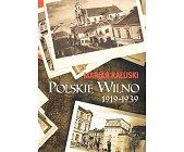 Szczegóły książki POLSKIE WILNO 1919-1939