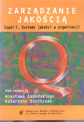ZARZĄDZANIE JAKOŚCIĄ - CZĘŚĆ 1 - SYSTEMY JAKOŚCI W ORGANIZACJI