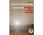 Szczegóły książki MAUTHAUSEN-GUSEN W OBRONIE ŻYCIA I LUDZKIEJ GODNOŚCI