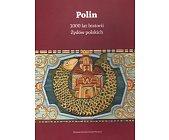 Szczegóły książki POLIN. 1000 LAT HISTORII ŻYDÓW POLSKICH