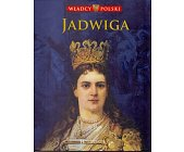 Szczegóły książki WŁADCY POLSKI. JADWIGA