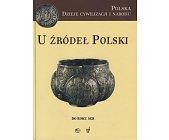 Szczegóły książki POLSKA - DZIEJE CYWILIZACJI I NARODU - TOM 1