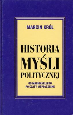 HISTORIA MYŚLI POLITYCZNEJ - OD MACHIAVELLEGO PO CZASY WSPÓŁCZESNE