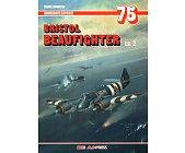 Szczegóły książki BRISTOL BEAUFIGTHER - CZ. 2 - MONOGRAFIE LOTNICZE 75