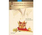 Szczegóły książki WĘDRÓWKI PO POLSCE PIASTOWSKIEJ