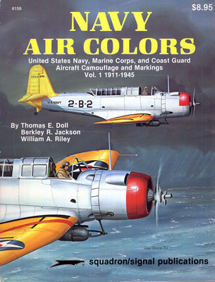NAVY AIR COLORS: US NAVY, MARINE CORPS, AND COAST GUARD AIRCRAFT CAMOUFLAGE AND MARKINGS