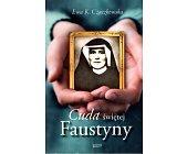 Szczegóły książki CUDA ŚWIĘTEJ FAUSTYNY