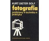 Szczegóły książki FOTOGRAFIA - PODSTAWY, TECHNIKA, PRAKTYKA