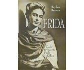 Szczegóły książki FRIDA - ŻYCIE I TWÓRCZOŚĆ FRIDY KAHLO