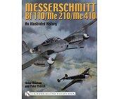 Szczegóły książki MESSERSCHMITT BF 110/ME 210/ME 410: AN ILLUSTRATED HISTORY (A SCHIFFER MILITARY HISTORY BOOK)