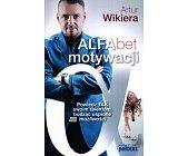 Szczegóły książki ALFABET MOTYWACJI