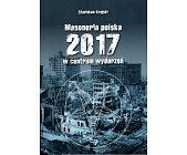 Szczegóły książki MASONERIA POLSKA 2017 W CENTRUM WYDARZEŃ