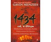 Szczegóły książki 1434 ROK, W KTÓRYM WSPANIAŁA CHIŃSKA FLOTA POŻEGLOWAŁA DO WŁOCH...
