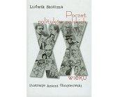 Szczegóły książki POCZET POLITYKÓW POLSKICH XX WIEKU
