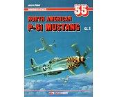 Szczegóły książki NORTH AMERICAN P-51 MUSTANG - CZ. 1 - MONOGRAFIE LOTNICZE NR 55