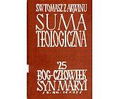 Szczegóły książki SUMA TEOLOGICZNA - 25 - BÓG-CZŁOWIEK, SYN MARYI