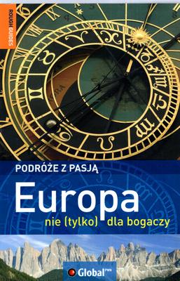 PODRÓŻE Z PASJĄ - EUROPA NIE (TYLKO) DLA BOGACZY