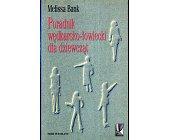 Szczegóły książki PORADNIK WĘDKARSKO - ŁOWIECKI DLA DZIEWCZĄT