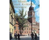 Szczegóły książki STARE MIASTO I ZAMEK KRÓLEWSKI W WARSZAWIE
